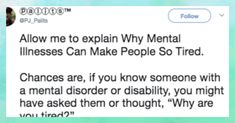 If you've struggled with depression or you know someone who has, one thing is painfully obvious: constantly being tired is a difficult part of the equation. A mental health advocate named PJ Palits recently took toTwitter to explain why mental illness causes people to be exhausted. Photo Credit: Twitter,PJ_Palits Photo Credit: Twitter,PJ_Palits Photo Credit: Twitter,PJ_Palits … More