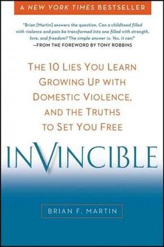 When you grow up living with domestic violence, witnessing those you love tear each other down with physical and verbal blows, your brain doesnt know how to deal with that. --from the foreword by Tony