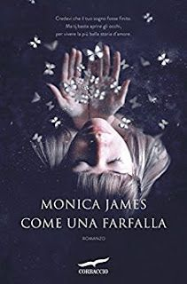 Le Lettrici Impertinenti: [Recensione] COME UNA FARFALLA - Monica James