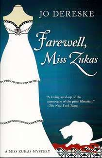 Farewell Miss Zukas - Final book in 12 book series about sleuthing librarian and her uber tall artist friend Ruth.