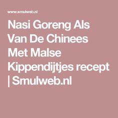 Nasi Goreng Als Van De Chinees Met Malse Kippendijtjes recept | Smulweb.nl