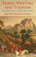 Travel writing and tourism in Britain and Ireland / Benjamin Colbert.