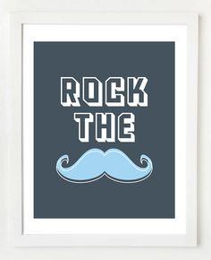 Rock The Mustache 8x10 Wall Art Print
