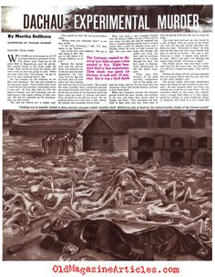Dachau Concentration Camp    A Report by  Martha Gellhorn    from Collier's Magazine, 1945    Attached is Martha Gellhorn's (1908 – 1998) very stirring prose describing all that she saw at the Dachau concentration camp during the Spring of 1945: