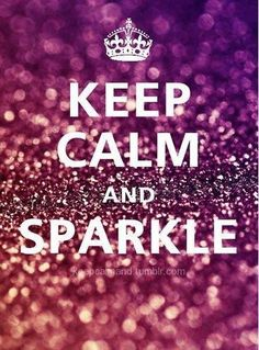 Keep calm and sparkle (it's the only way to go!) #quotes #motivation #inspiration