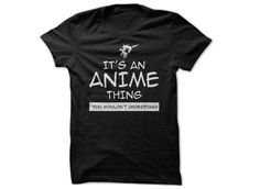 """""""It's An Anime Thing."""" - Guys Tee:$19.99 - Ladies Tee: $19.99 - Hoodie: $39.99 - More colors and styles here => https://www.sunfrog.com/TV-Shows/Its-An-Anime-Thing-Black-28796150-Guys.html?66828(Manga + Anime shirt)"""