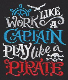 Work Like a Captain | Urban Threads: Unique and Awesome Embroidery Designs