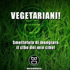Avviso per chi si ciba del cibo del mio #cibo ! #bastardidentro #vegetariano #ipnoticamentebastardidentro www.bastardidentro.it