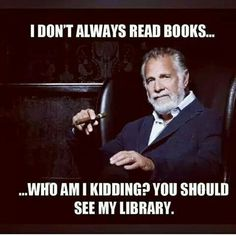 Don't Always Read Books....