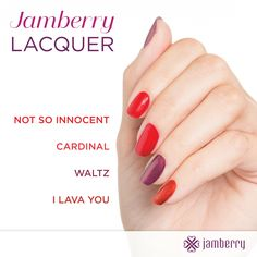 I love our 5 Free Lacquers Not So Innocent (https://bkimball.jamberry.com/us/en/shop/products/not-so-innocent#.ViouhH6rRQI)  Cardinal (https://bkimball.jamberry.com/us/en/shop/products/cardinal-nail-lacquer#.ViouXH6rRQI) Waltz (https://bkimball.jamberry.com/us/en/shop/products/waltz#.Vioun36rRQI) I Lava You (https://bkimball.jamberry.com/us/en/shop/products/i-lava-you#.Vioub36rRQI)