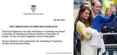 The Duke and Duchess of Cambridge announced the christening of Princess Charlotte will take place on Sunday 5th July.