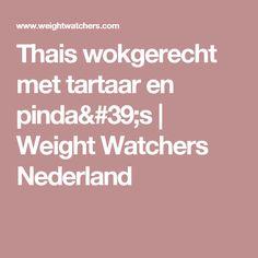 Thais wokgerecht met tartaar en pinda's | Weight Watchers Nederland