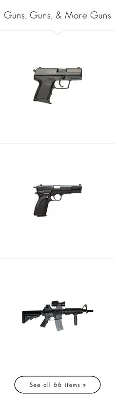 """""""Guns, Guns, & More Guns"""" by cfarron ❤ liked on Polyvore featuring weapons, arma, guns, armas, accessories, survival, filler, fillers, other and apocalypse"""