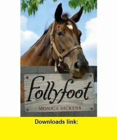 Follyfoot (9781849391306) Monica Dickens , ISBN-10: 1849391300  , ISBN-13: 978-1849391306 ,  , tutorials , pdf , ebook , torrent , downloads , rapidshare , filesonic , hotfile , megaupload , fileserve