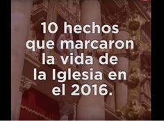 VIDEO: 10 HECHOS QUE MARCARON LA VIDA DE LA IGLESIA EN EL 2016  https://www.aciprensa.com/noticias/10-hechos-que-marcaron-la-vida-de-la-iglesia-en-el-2016-78660/