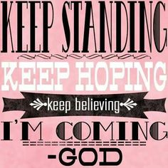 """Yay! Ephesians 6:10 Finally, be strong in the Lord and in his mighty power. Romans 15:13 May the God of hope fill you with all joy and peace in believing, so that by the power of the Holy Spirit you may abound in hope John 14:1 """"Let not your hearts be troubled. Believe in God; believe also in me. John 14:3  And if I go and prepare a place for you, I will come again and will take you to myself, that where I am you may be also."""