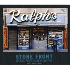 Just bought this, love shopfronts and neon signs Store Front (Mini) - The Disappearing Face of New York [Hardcover] James T. Murray (Author), Karla L. Murray (Author)