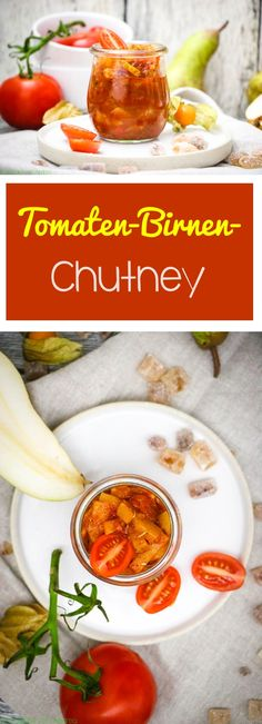 Tomaten-Birnen-Chutney selber machen - C&B with Andrea - Chutneys, Banana Nut Bread, Party Finger Foods, World Recipes, Fruit Recipes, International Recipes, Lunches And Dinners, Diy Food, No Cook Meals