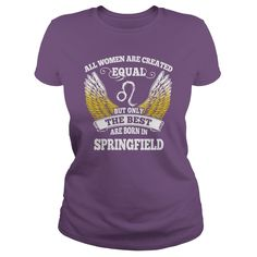 Springfield Shirts All Women Are Created Equal but Only the Best Born in Springfield Tshirts Guys ladies tees Hoodie Sweat Vneck Shirt for women  #gift #ideas #Popular #Everything #Videos #Shop #Animals #pets #Architecture #Art #Cars #motorcycles #Celebrities #DIY #crafts #Design #Education #Entertainment #Food #drink #Gardening #Geek #Hair #beauty #Health #fitness #History #Holidays #events #Home decor #Humor #Illustrations #posters #Kids #parenting #Men #Outdoors #Photography #Products…