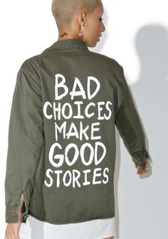 "Jac Vanek Bad Choices Vintage Army Jacket cuz yer great at really bad decisions, bb. SAME THO! This awesome vintage inspired long sleeve army jacket has yer back no matter what registerable circumstances ya find yer self in with a classic relaxed fit, embroidered chest patches and a true af print reading ""Bad Choices Make Good Stories"" printed across ya back."