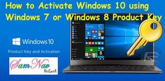 This guide shows you how to Activate Windows 10 using Windows 7 or Windows 8 Product Key. SIMPLE TRICK TO USE WINDOWS 7 OR 8 PRODUCT KEY FOR WINDOWS 10.