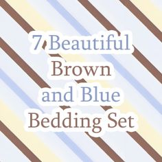 7 Beautiful Brown and Blue Bedding Set