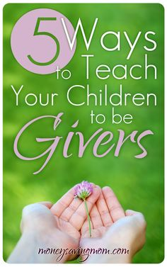 As parents, we want to train our children to be lifelong givers. Not only will it impact many lives, but it will give them so much blessing and fulfillment in return! Here are five ways we're seeking to teach our children to be givers...