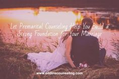 Let Premarital Counseling Help You Build a Strong Foundation for Your Marriage