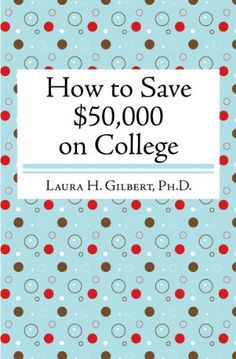 """College should define your life by what you learn, not by what you owe. """"How to Save $50,000 on College"""" offers easy-to-apply tips and strategies to get the education you want for a price you can afford. This pocket-sized, light-hearted work includes tips to save $10.00 to $50,000 and everything in between. By the end, the reader will be able to create an educational plan that is persona..."""