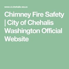 Chimney Fire Safety | City of Chehalis Washington Official Website