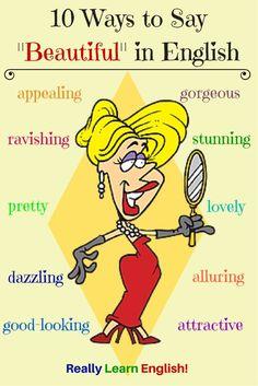 Ten Ways to Say Beautiful in English (synoyms) - Learn English for Free with Really Learn English! www.really-learn-english.com: