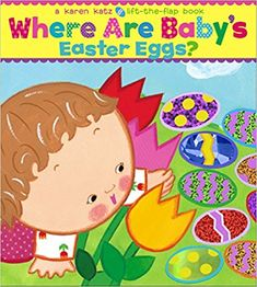Where Are Baby's Easter Eggs?: A Lift-the-Flap Book: Karen Katz: 9781416949244: Amazon.com: Books