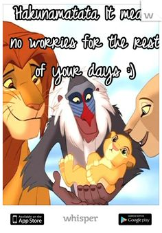 Hakunamatata It means no worries for the rest of your days :)