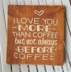 #coffee #decor #iloveyoumorethancoffee #woodsign #coffeedecor #cricut #silhouette