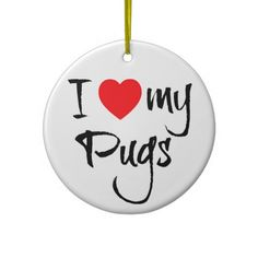 I Love My Pugs Christmas Ornaments  Click on photo to purchase. Check out all current coupon offers and save! http://www.zazzle.com/coupons?rf=238785193994622463&tc=pin