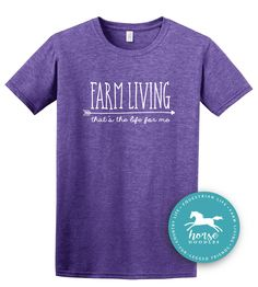 Farm Living ( that's the life for me ) | Farm Girl | Equestrian | Farm Shirt | Country Life | *New* Softstyle Unisex T Shirt |  Soft by HorseDoodles on Etsy https://www.etsy.com/listing/529452809/farm-living-thats-the-life-for-me-farm
