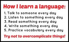 How I learn a language: don't overcomplicate things!