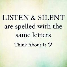 Listen and Silent...