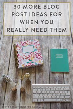 sharing 30 more blog post ideas for when you really need them and feel like you are in a rut so you never have to run out