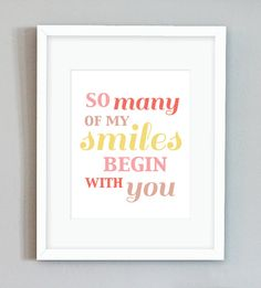 DIY Digital Printable Nursery Print (So Many of my Smiles Begin with you) - PDF. $5.00, via Etsy.Sweetpotato shop