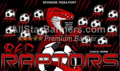 Red Raptors soccer banner idea from AllStarBanners.com We do soccer banners, baseball banners, softball banners, football banners and team banners for any sport.