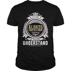 Cool  Alonzo  Its an Alonzo Thing You Wouldnt Understand  T Shirt Hoodie Hoodies YearName Birthday T shirts