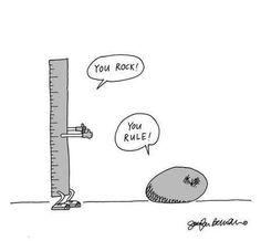 Corny Humor: Ruler: You rock! Rock: You rule! Funny Images, Funny Photos, Silly Photos, Secura, Grammar Humor, Math Humor, Corny Jokes, Nerd Jokes, Punny Puns
