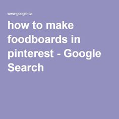 how to make foodboards in pinterest - Google Search