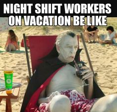 101 Funny Nursing Memes That Any Nurse Will Relate To - Nursing Meme - 101 Funny Nursing Memes Night shift workers on vacation be like. Meeee The post 101 Funny Nursing Memes That Any Nurse Will Relate To appeared first on Gag Dad. Night Shift Humor, Night Shift Nurse, Memes Humor, Funny Memes, Ecards Humor, Funny Quotes, Funny Fails, Kpop Memes, Nurse Jokes