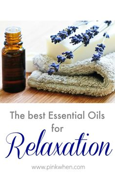 A list of some of the BEST essential oils to help you promote a relaxing environment or just to help you sleep a little better.