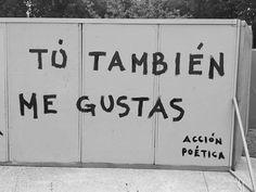 Tú también me gustas #calle #paredes
