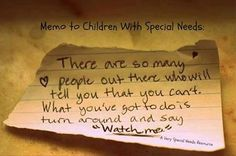 special needs quotes | Memo to Children With Special Needs