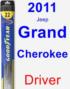 Driver Wiper Blade for 2011 Jeep Grand Cherokee - Hybrid