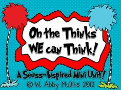 This mini-unit was inspired by Dr. Seuss's Oh the Thinks We Can Think!It could be a great little addition to any Seussical curriculum you alrea...